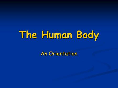 The Human Body An Orientation. Overview of Anatomy and Physiology Anatomy – the study of the structure of body parts and their relationships to one another.