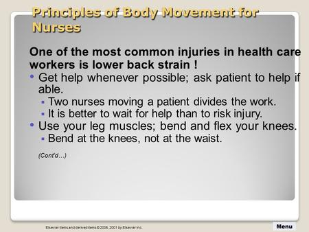 Elsevier items and derived items © 2005, 2001 by Elsevier Inc. Principles of Body Movement for Nurses One of the most common injuries in health care workers.