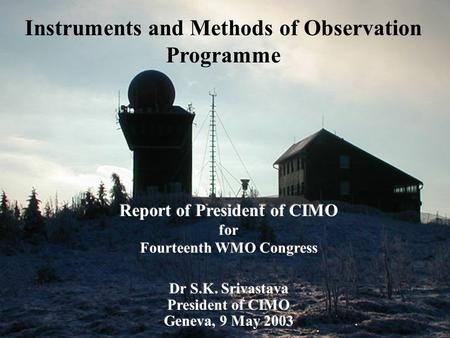Instruments and Methods of Observation Programme.