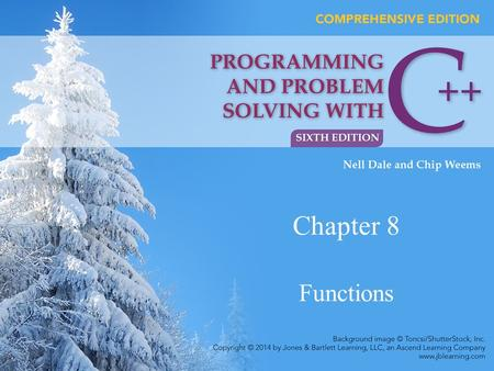 Chapter 8 Functions. Chapter 8 Topics l Writing a Program Using Functional Decomposition l Writing a Void Function for a Task l Using Function Arguments.