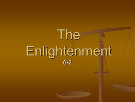 The Enlightenment 6-2. Absolute Monarchies King/Queen King/Queen All Power: the King or Queen wished it or commanded it and it was done All Power: the.