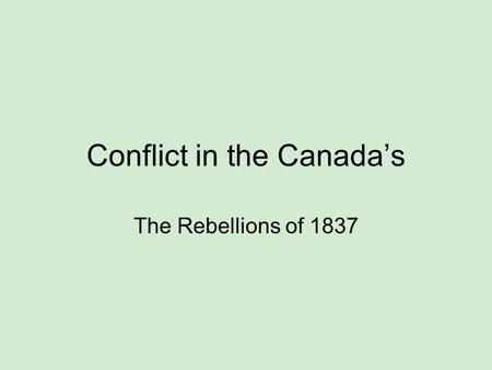 an introduction to the rebellion in lower canada A simplified overview of the 1837 rebellions of lower canada (quebec.