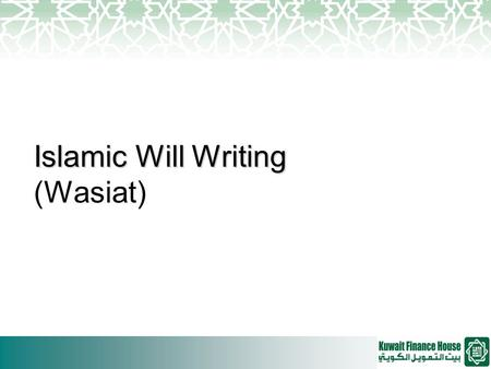 Islamic Will Writing Islamic Will Writing (Wasiat)