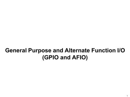 1 General Purpose and Alternate Function I/O (GPIO and AFIO)
