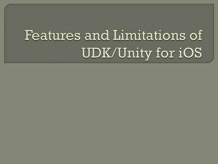  UDK and Unity are both game engines that offer a wide variety of options to create pretty much any type of game.  Each game engine has a built in environment.