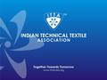 What is ITTA ITTA is the NASSCOM for Technical Textiles in India. NASSCOM took Indian IT sector from $ 100 million to $ 60000 million over the last 25.