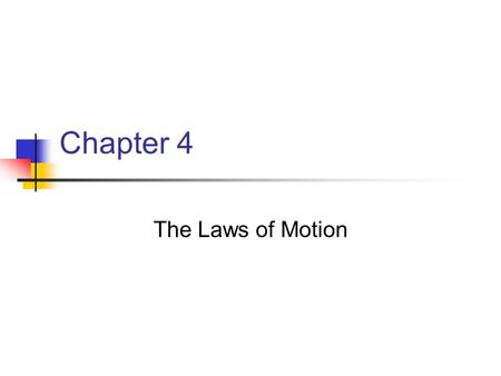 Chapter 4 The Laws of Motion. Classes of Forces Contact forces involve physical contact between two objects Field forces act through empty space No physical.