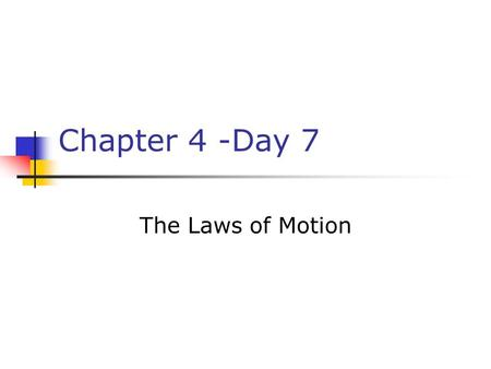 Chapter 4 -Day 7 The Laws of Motion. Hi Ho Silver!! Horse A (Appaloosa)leaves from point A and travels 30mph. Horse B (Arabian) leaves point A, 2 hours.