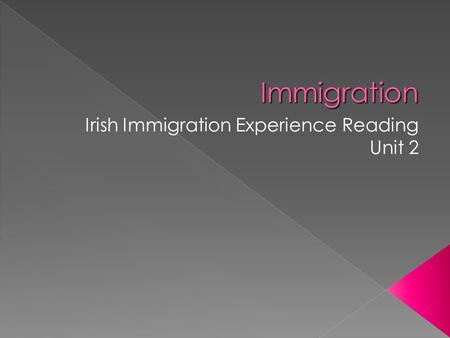 Fri. 11/4 Immigration p. 18 DO NOW: RESPOND:  If you were an Irish Immigrant, what would be the 1st thing you would do when you arrived in the U.S.?