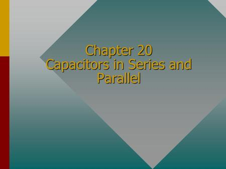 Chapter 20 Capacitors in Series and Parallel Capacitors in Circuits Like resistors, capacitors in circuits can be connected in series, in parallel, or.