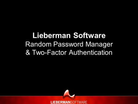 Lieberman Software Random Password Manager & Two-Factor Authentication.