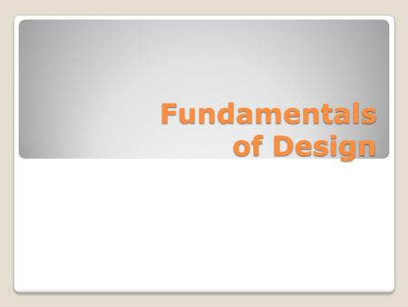 Fundamentals of Design. Composition Placement or arrangement of visual elements in a work of art or a photograph.