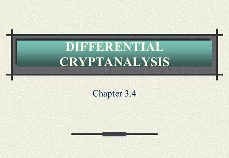 DIFFERENTIAL CRYPTANALYSIS Chapter 3.4. Ciphertext only attack. The cryptanalyst knows the cryptograms. This happens, if he can eavesdrop the communication.