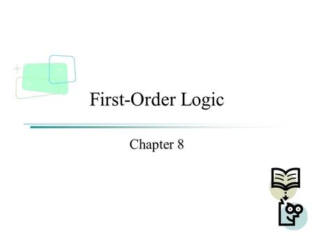 First-Order Logic Chapter 8. Outline Why FOL? Syntax and semantics of FOL Using FOL Wumpus world in FOL Knowledge engineering in FOL.