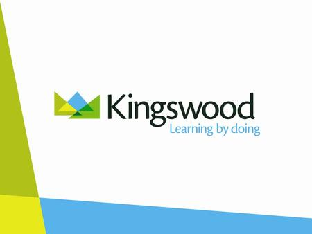 The Kingswood Experience Increasing confidence in themselves and their own abilities Developing new friendships and strengthening existing ones Trying.