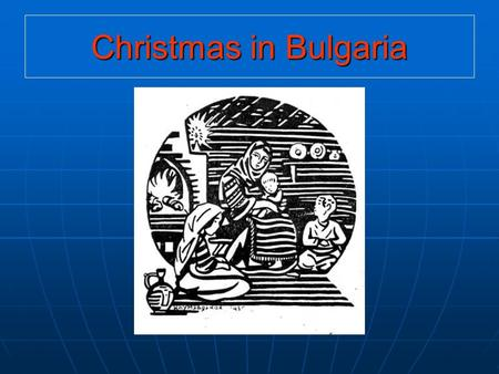 Christmas in Bulgaria. Christmas is a special holiday in Bulgaria. It is a continuation of the Christmas Eve which is on 24th of December.