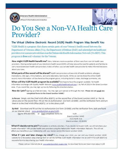 Veterans Health Administration Office of Informatics and Analytics Do You See a Non-VA Health Care Provider? The Virtual Lifetime Electronic Record (VLER)
