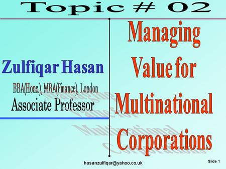 Slide 1 Slide 2 MNC and its Features; To describe the key theories that justify international business;