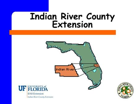Indian River County Extension. What is Extension?  Extension is a partnership between state, federal, and county governments to provide scientific knowledge.
