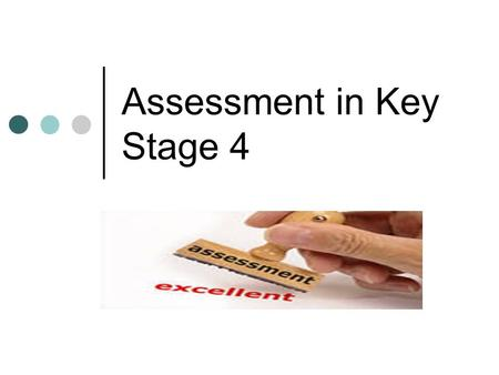 Assessment in Key Stage 4. Controlled Assessment - A Parents' Guide www.framinghamearl.norfolk.sch.uk Downloads – bottom of the homepage. All subjects.