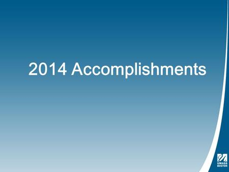 2014 Accomplishments. Accomplishments for 2014 Advisory Group! 2012 List of Requests January, 2013—Reported accomplishments 2013 Solicited Additional.