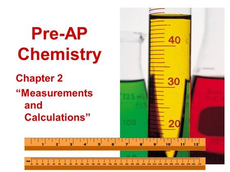 "Pre-AP Chemistry Chapter 2 ""Measurements and Calculations"""