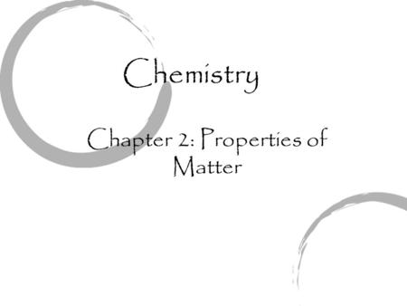 Chemistry Chapter 2: Properties of Matter. Pre-Test 1. What instrument would you use to measure temperature? 2. Which of the following is a unit of volume?