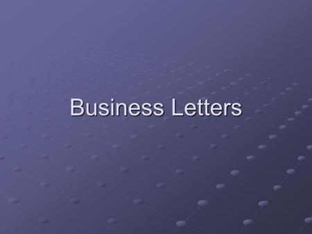 Business Letters. Introduction Business letters are formal documents that have specific parts and formatting rules. Business letters are used to send.