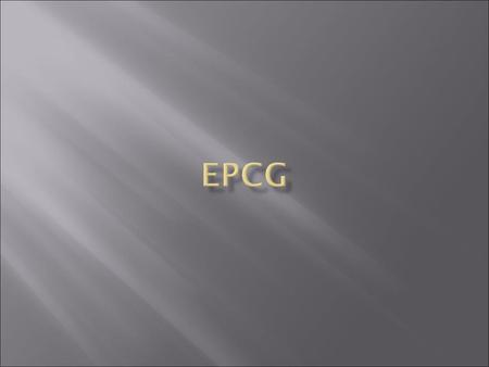  EPCG is a term used in India under exports and imports. EPCG means, Export Promotion Capital Goods. EPCG is one of the schemes provided by government.