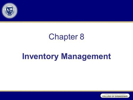 Chapter 8 Inventory Management. Learning Objectives To learn about the ways that inventory can be classified To discuss inventory costs and the trade-offs.