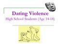 Dating Violence High School Students (Age 14-18).