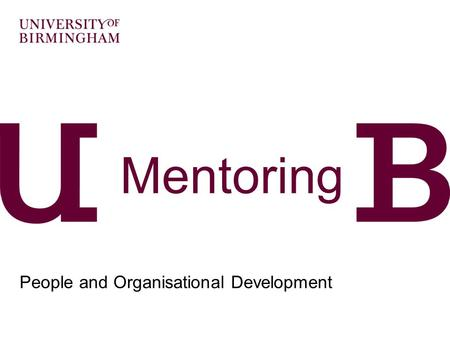 "Mentoring People and Organisational Development. What is Mentoring?  ""Off-Line help by one person to another in making significant transitions in Knowledge,"