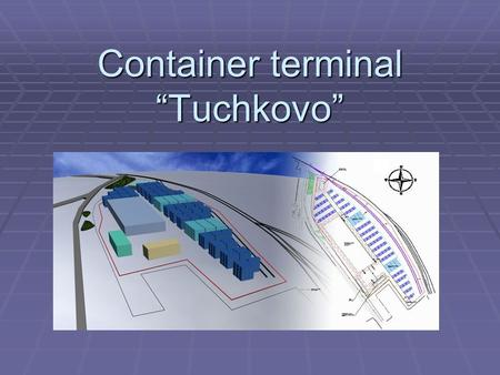 "Container terminal ""Tuchkovo"". Container terminal ""Tuchkovo"" Container terminal ""Tuchkovo"" Container Terminal is located in Tuchkovo settlement, Moscow."