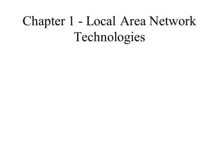 Chapter 1 - Local Area Network Technologies. How IP Datagrams are Encapsulated IP datagrams are found at the OSI Network layer IP datagrams are sent to.