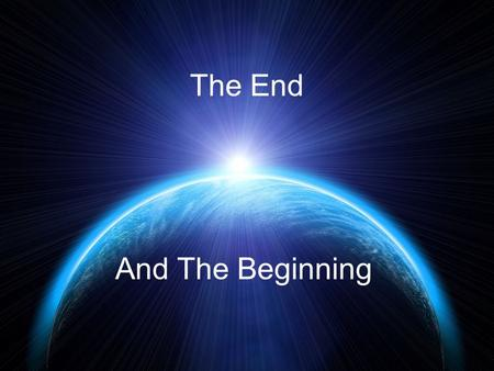 The End And The Beginning. Revelation 20:11-21:7.