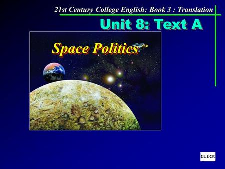 Unit 8: Text A Space Politics 21st Century College English: Book 3 : Translation.