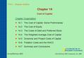 T14.1 Chapter Outline Chapter 14 Cost of Capital Chapter Organization 14.1The Cost of Capital: Some Preliminaries 14.2The Cost of Equity 14.3The Costs.