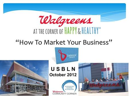 """How To Market Your Business"" U S B L N October 2012."
