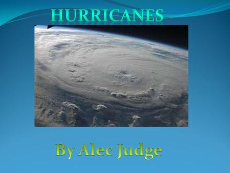 What Happens During Hurricanes? Hurricanes can produce very powerful wind and extremely heavy rain. They form over a large body of water. As they move.