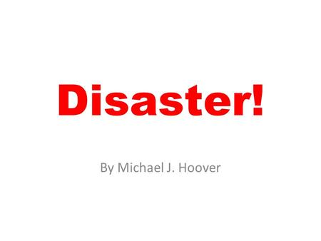 Disaster! By Michael J. Hoover. How is a hurricane formed? Hurricanes are a huge storm! It can reach speeds of up to 200 MPH. Hurricanes gather heat and.