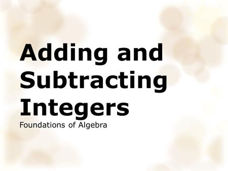 Adding and Subtracting Integers Foundations of Algebra.