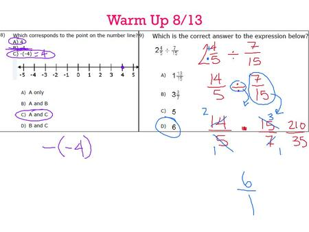 Warm Up 8/13. Lesson 4: Efficiently Adding Integers and Other Rational Numbers Objectives I can interpret sums of rational numbers by describing real-world.