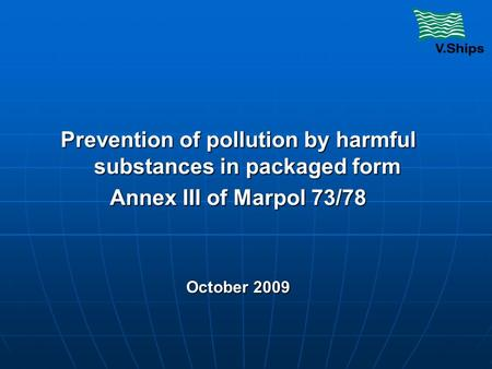 Prevention of pollution by harmful substances in packaged form