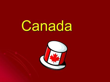 Canada. Profile Capital: Ottawa Capital: Ottawa Population:32.8 million Population:32.8 million Area: 2 nd largest country in the world Area: 2 nd largest.