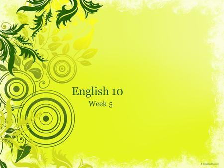 English 10 Week 5. English 10: Do Now 9-3-13 What is your definition of a run-on sentence? A fragment? Decide which of two of the following are R.O.s.
