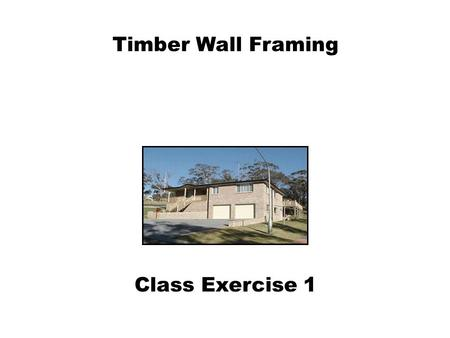 Timber Wall Framing Class Exercise 1.