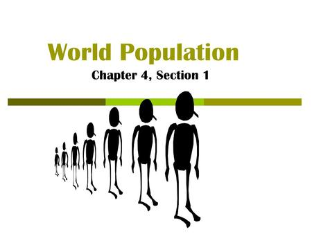World Population Chapter 4, Section 1. Population Growth  6.2 billion people now live on Earth, inhabiting about 30% of the planet's land  Global population.