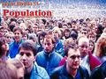 World Population World Population Numbers In 1999 the world's population reached 6,000 million. 360,187 people are estimated to be born every day (140,348.