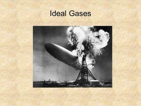 "Ideal Gases. All properties = ƒ(T, p) ""compressible"" Describe ƒ(T, p) with equations of state Consider gas in a balloon P V = nRT at constant p & T....."