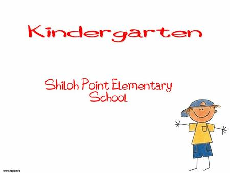 Shiloh Point Elementary School. A Day in the life of a Kindergartener,,,